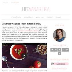 Ekspresowa zupa krem z pomidorów - LifeManagerka.pl