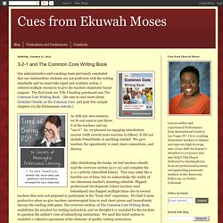 Cues from Ekuwah Moses: 3-2-1 and The Common Core Writing Book