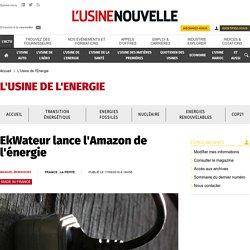 EkWateur lance l'Amazon de l'énergie - L'Usine de l'Energie