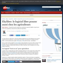 Ekylibre: le logiciel libre pousse aussi chez les agriculteurs - ZDNet