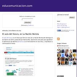 El aula del futuro, en La Nación Revista