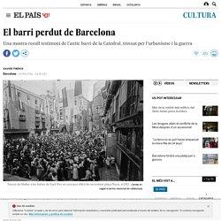 El barri perdut de Barcelona