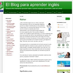 El Blog para aprender inglés: Rather