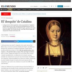 El 'desquite' de Catalina