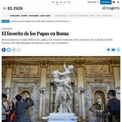 El favorito de los Papas en Roma