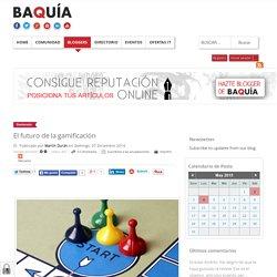 El futuro de la gamificación - BAQUIA