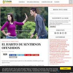EL HABITO DE SENTIRNOS OFENDIDOS