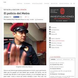 El policía del Metro