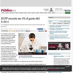 El PP recorta un 7% el gasto del I+D+i