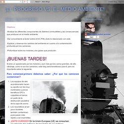 ¡EL PROGRESO VS. EL MEDIO AMBIENTE!