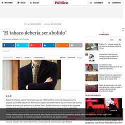 """""""El tabaco debería ser abolido"""""""