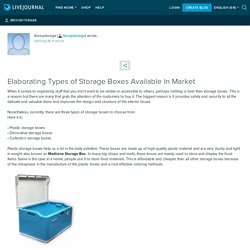 Elaborating Types of Storage Boxes Available In Market