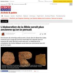 L'élaboration de la Bible serait plus ancienne qu'on le pensait