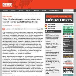 Tafta : l'élaboration des normes et des lois bientôt confiée aux lobbies industriels