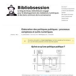 Elaboration des politiques publiques : processus complexes et ou