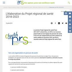L'élaboration du Projet régional de santé 2018-2023