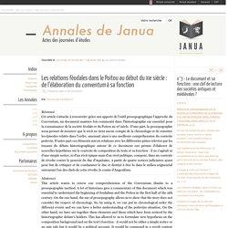 Les relations féodales dans le Poitou au début du xiesiècle: de l'élaboration du conventum à sa fonction - Annales de Janua - Université de Poitiers