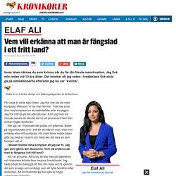 Elaf Ali: Vem vill erkänna att man är fängslad i ett fritt land?