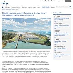 DOSSIER : Elargissement du canal de Panama, un boulversement des échanges maritimes en perspective