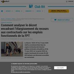 Comment analyser le décret encadrant l'élargissement du recours aux contractuels sur les emplois fonctionnels de la FPT