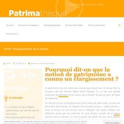 Fiche: l'élargissement de la notion – Patrimathèque