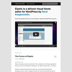 Elastic Theme Editor | Change the way you think about WordPress themes