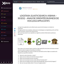 Logstash, ElasticSearch, Kibana - S01E02 - Analyse orientée business de vos logs applicatifs