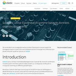 Subsonic utilise Elasticsearch comme base de données orientée documents