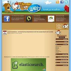 ElasticSearch - Un moteur de recherche on the cloud basé sur Lucène