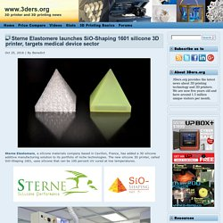 Sterne Elastomere launches SiO-Shaping 1601 silicone 3D printer, targets medical device sector