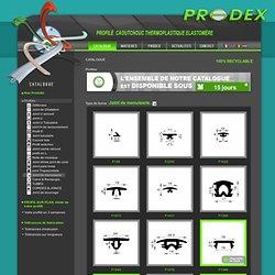 Profilés - Formes Diverses - Catalogue Prodex - Profilés élastomères - Profilés alimentaires - Profilés industriels - Profilés bâtiment et joint caoutchouc