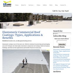 Elastomeric Commercial Roof Coatings: Types, Applications & Benefits
