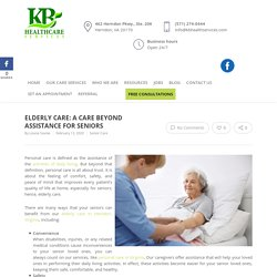 Elderly Care: A Care beyond Assistance for Seniors