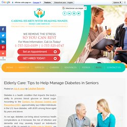 Elderly Care: Tips to Help Manage Diabetes in Seniors