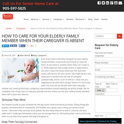 How to Care for Your Elderly Family Member When Their Caregiver Is Absent