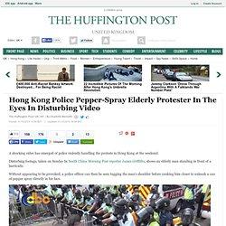 Hong Kong Police Pepper-Spray Elderly Protester In The Eyes In Disturbing Video