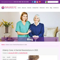 Elderly Care: 4 Dental Resolutions in 2021