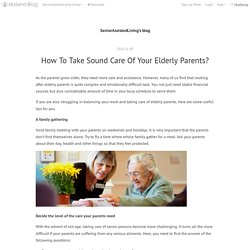 How To Take Sound Care Of Your Elderly Parents? - SeniorAssistedLiving's blog