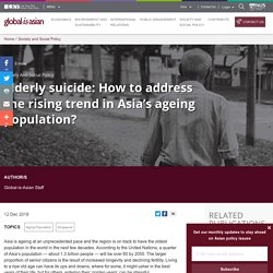 Elderly suicide: How to address the rising trend in Asia's ageing population?