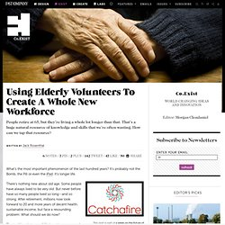 Using Elderly Volunteers To Create A Whole New Workforce