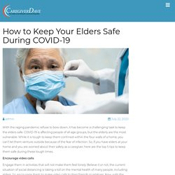 How to Keep Your Elders Safe During COVID-19