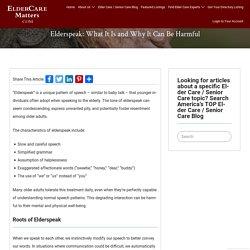 Elderspeak: What It Is and Why It Can Be Harmful - ElderCareMatters.com