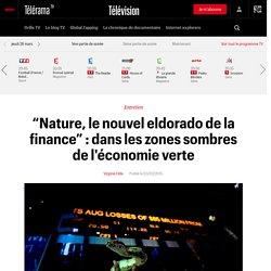 """""""Nature, le nouvel eldorado de la finance"""" : dans les zones sombres de l'économie verte"""