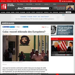 Cuba: nouvel eldorado des Européens? - Amériques
