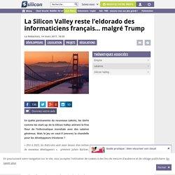 La Silicon Valley reste l'eldorado des informaticiens français… malgré Trump