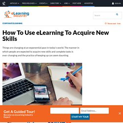 How To Use eLearning To Acquire New Skills - eLearning Industry