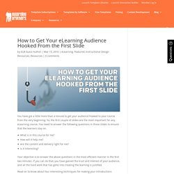 How to Get Your eLearning Audience Hooked From the First Slide