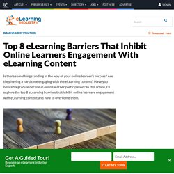 Top 8 eLearning Barriers That Inhibit Online Learners Engagement With eLearning Content - eLearning Industry