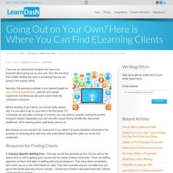 Going Out on Your Own? Here is Where You Can Find ELearning Clients