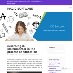 eLearning is instrumental in the process of education – Magic Software